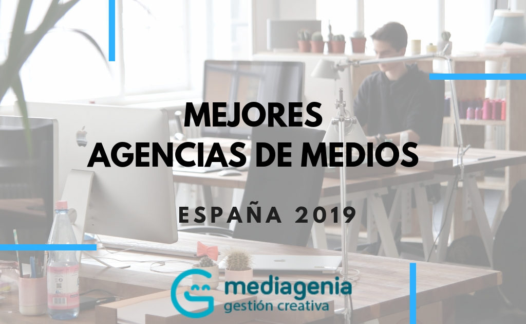 Mejores agencias de medios para trabajar España 2019